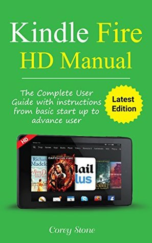 new kindle fire hd manual kindle fire hd 8 and 10 the complete rh goodreads com kindle fire hd manual pdf kindle fire hd manual pdf