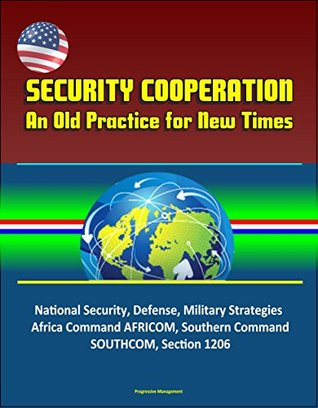 Security Cooperation: An Old Practice for New Times - National Security, Defense, Military Strategies, Africa Command AFRICOM, Southern Command SOUTHCOM, Section 1206
