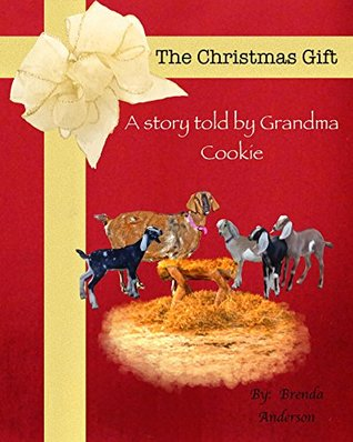 The Christmas Gift: A story told by Grandma Cookie