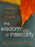 The Wisdom of Insecurity: A...