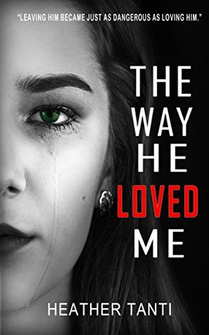 The Way He Loved Me by Heather Tanti