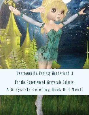 Dwarrowdelf a Fantasy Wonderland 3rd Edition: An Adult Grayscale Coloring Book