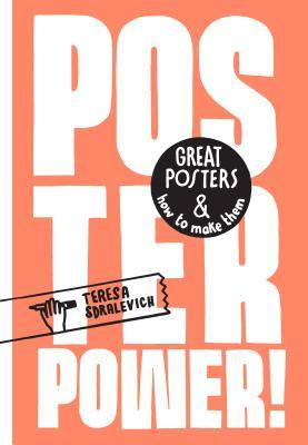 The Poster Power: Great posters and how to make them por Teresa Sdralevich