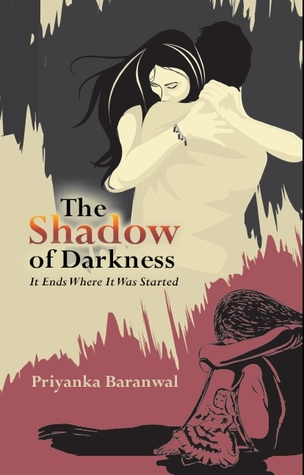 The Shadow of Darkness by Priyanka Baranwal