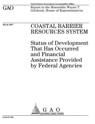 Coastal Barrier Resources System: Status of Development That Has Occurred and Financial Assistance Provided by Federal Agencies