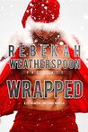 WRAPPED by Rebekah Weatherspoon