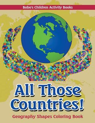 All Those Countries! Geography Shapes Coloring Book