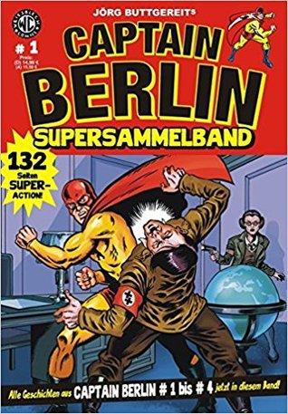 Captain Berlin Supersammelband 1 (Captain Berlin, #1-#4)