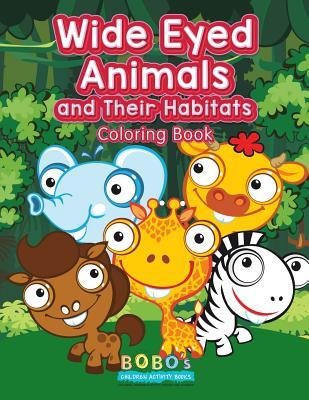 Wide Eyed Animals and Their Habitats Coloring Book