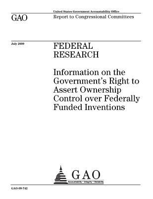 Federal Research: Information on the Government's Right to Assert Ownership Control Over Federally Funded Inventions