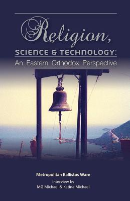 religion-science-technology-an-eastern-orthodox-perspective