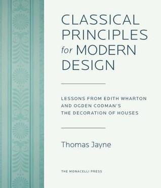 Edith Wharton's the Decoration of Houses: Interpreting a Classic