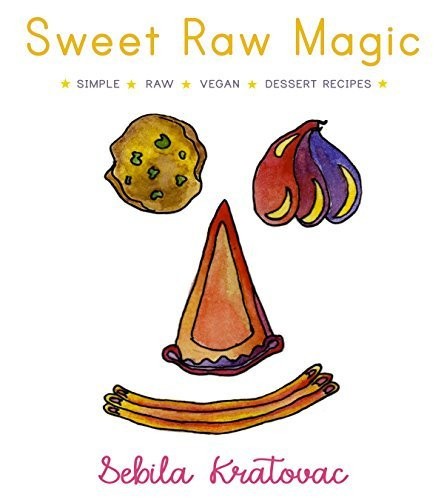 Sweet Raw Magic: Simple Raw Vegan Dessert Recipes