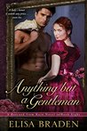 Anything but a Gentleman (Rescued from Ruin, #8)