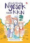 Kisah-Kisah Nyesek Saat KKN by Frida Kurniawati