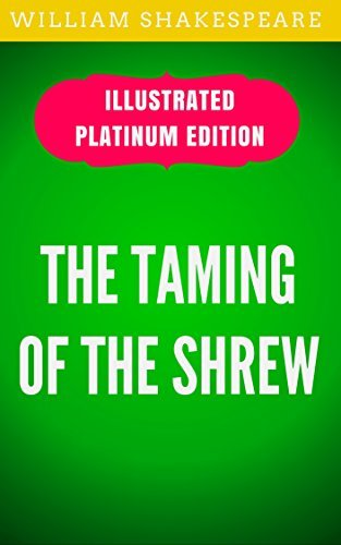 The Taming of the Shrew: Illustrated Platinum Edition (Free Audiobook Included)