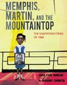 Memphis, Martin, and the Mountaintop by Alice Faye Duncan