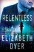Relentless by Elizabeth  Dyer