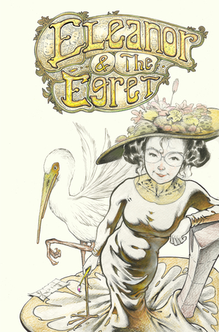 Eleanor & The Egret, Vol. 1