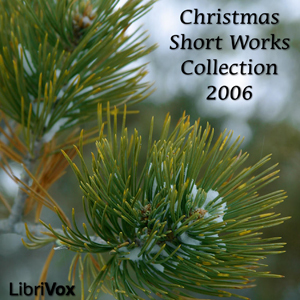 Librivox Christmas Short Works Collection 2006