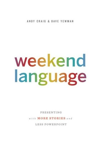 Weekend Language: Presenting with More Stories and Less PowerPoint