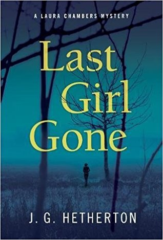 Last Girl Gone                  (Laura Chambers Mystery #1)