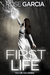 First Life  (The Final Life...