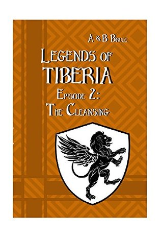 Legends of Tiberia - Episode 2: The Cleansing