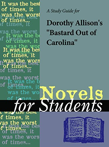 "A Study Guide for Dorothy E. Allison's ""Bastard Out of Carolina"""