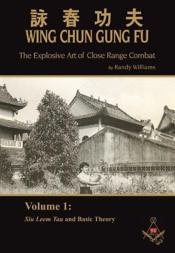 Randy Williams Wing Chun Gung Fu The Explosive Art Of Close Range Combat Vol. 1