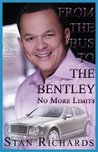 From The Bus To The Bentley No More Limits