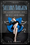 Succubus Bargain (The (un)Lucky Succubus, #1)