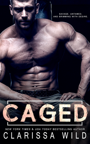 Caged (Savage Men, #1) / Uncaged