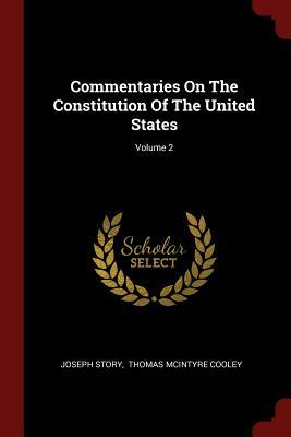 Commentaries on the Constitution of the United States; Volume 2