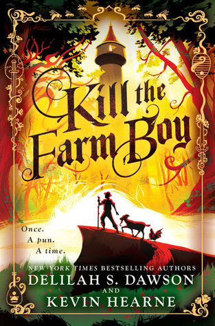Kill the Farm Boy (The Tales of Pell, #1)