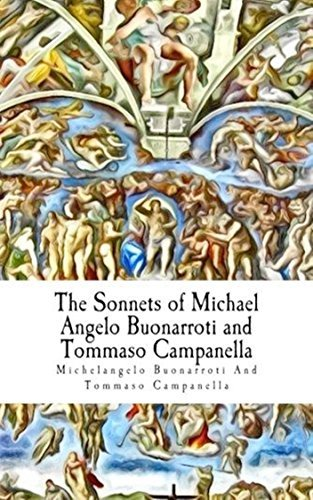 The Sonnets of Michael Angelo Buonarroti and Tommaso Campanella