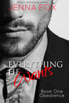 Everything He Wants: Obedience (Everything He Wants, #1)