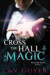 Cross the Hall Magic (Believers, #1)