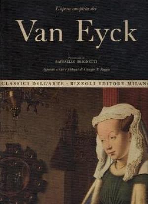 L'Opera completa dei Van Eyck (Classici dell'Arte Rizzoli #17)