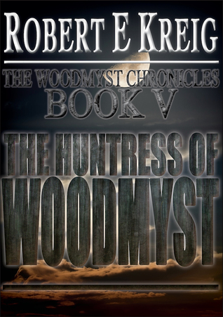 the-huntress-of-woodmyst-the-woodmyst-chronicles-book-5