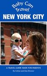 Baby Can Travel: New York City (Travel Guide)