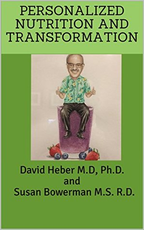 David Heber M.D, Ph.D. and Susan Bowerman M.S. R.D.