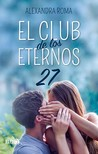 El club de los eternos 27 by Alexandra Roma