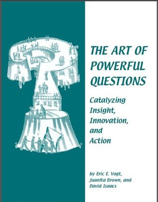 The Art of Powerful Questions
