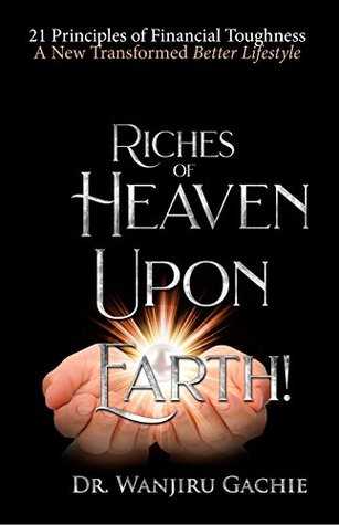 riches-of-heaven-upon-earth-financial-toughness-a-new-transformed-better-lifestyle