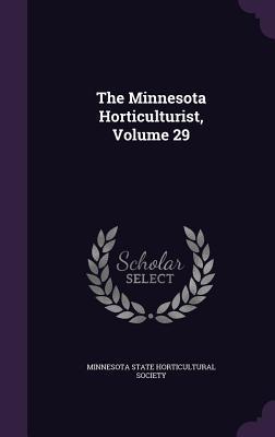 The Minnesota Horticulturist, Volume 29