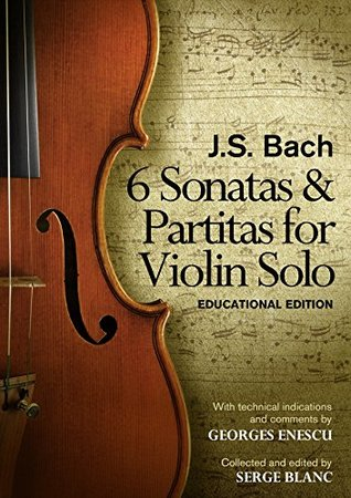 Sonatas & Partitas of J.S. Bach: Educational Edition