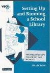 Setting Up and Running a School Library (VSO Teacher's Handbooks)