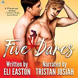 Audio Book Review: Five Dares by Eli Easton (Author) and Tristan Josiah (Narrator)