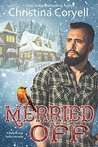Merried Off by Christina Coryell